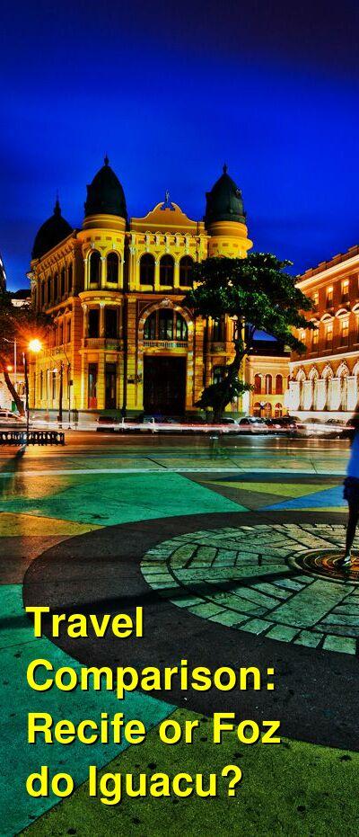 Recife vs. Foz do Iguacu Travel Comparison