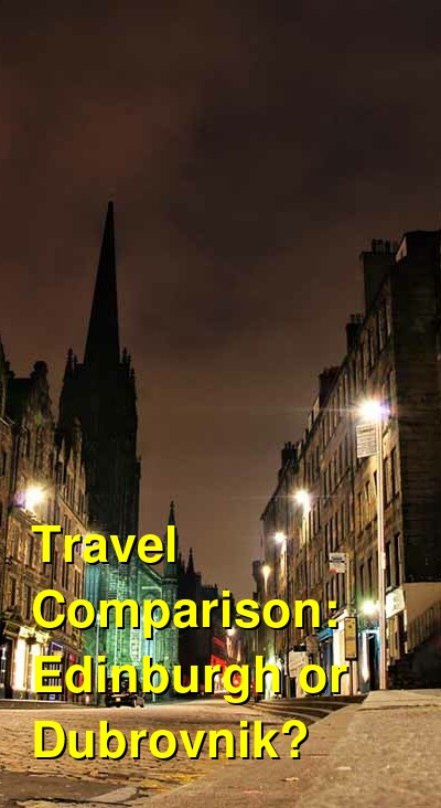 Edinburgh vs. Dubrovnik Travel Comparison