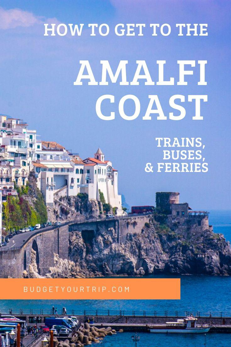 Getting To and Around the Amalfi Coast | Budget Your Trip