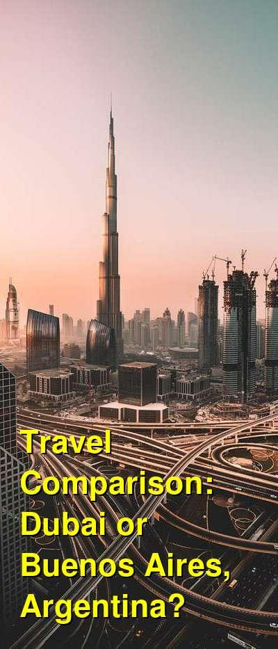 Dubai vs. Buenos Aires, Argentina Travel Comparison