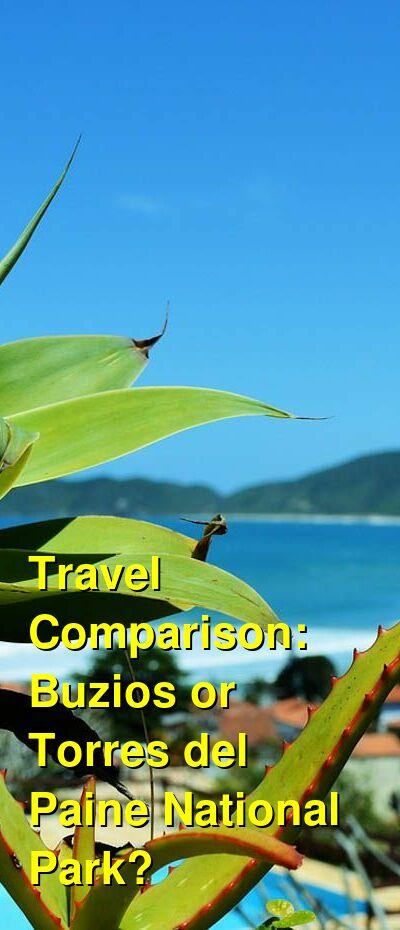 Buzios vs. Torres del Paine National Park Travel Comparison