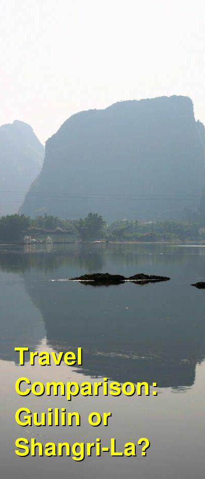 Guilin vs. Shangri-La Travel Comparison