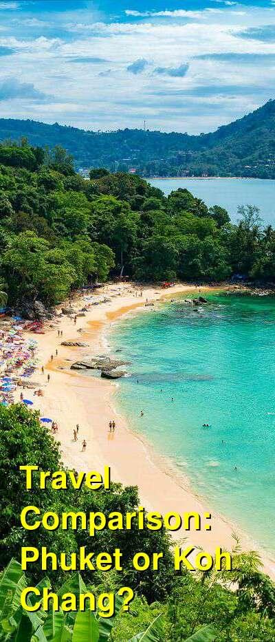 Phuket vs. Koh Chang Travel Comparison