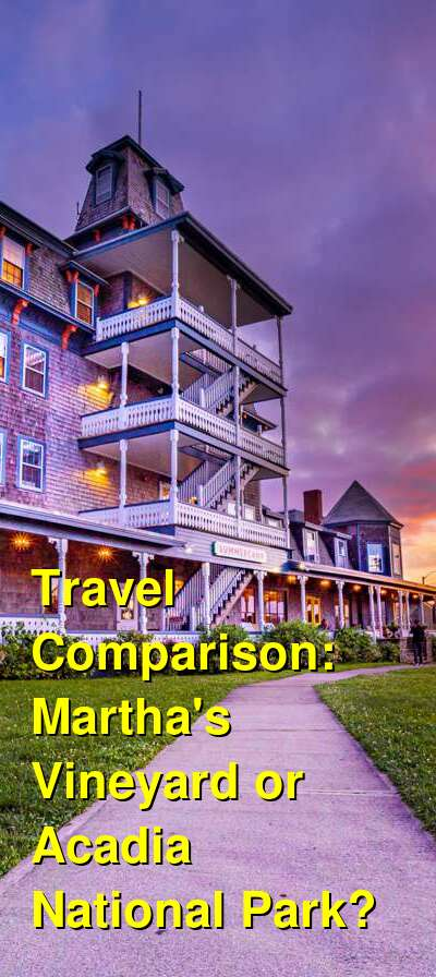 Martha's Vineyard vs. Acadia National Park Travel Comparison