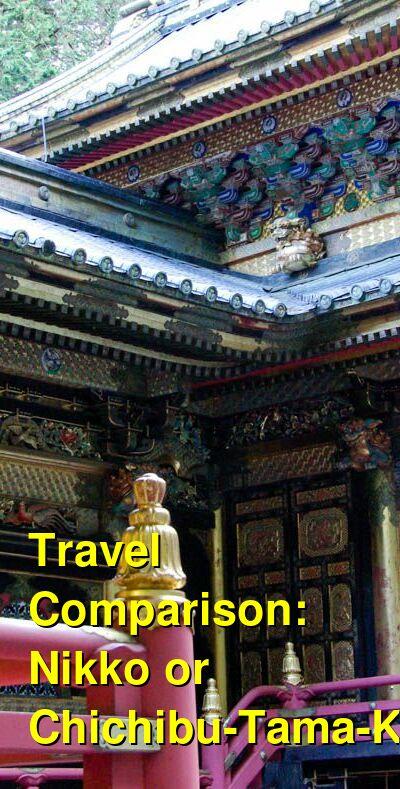 Nikko vs. Chichibu-Tama-Kai Travel Comparison