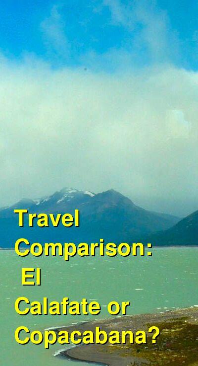 El Calafate vs. Copacabana Travel Comparison
