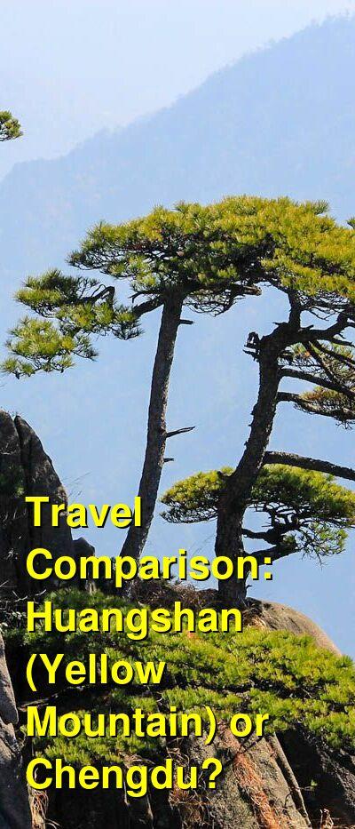 Huangshan (Yellow Mountain) vs. Chengdu Travel Comparison