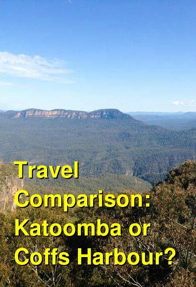 Katoomba vs. Coffs Harbour Travel Comparison