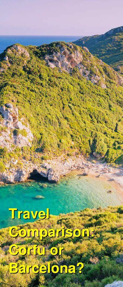 Corfu vs. Barcelona Travel Comparison