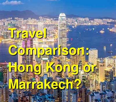 Hong Kong vs. Marrakech Travel Comparison