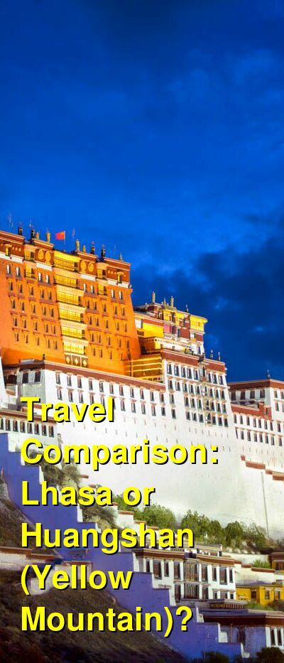 Lhasa vs. Huangshan (Yellow Mountain) Travel Comparison