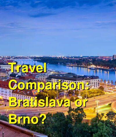 Bratislava vs. Brno Travel Comparison