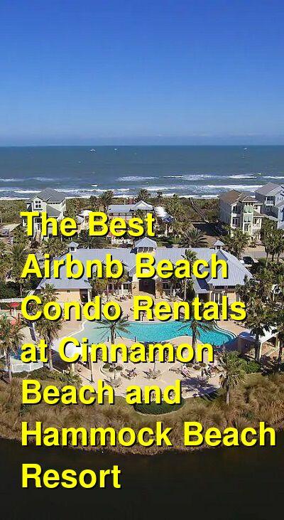 The Best Airbnb Beach Condo Rentals at Cinnamon Beach and Hammock Beach Resort (April 2021) | Budget Your Trip