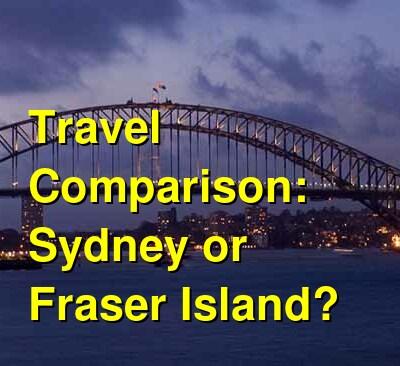 Sydney vs. Fraser Island Travel Comparison