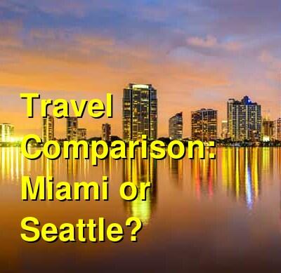 Miami vs. Seattle Travel Comparison