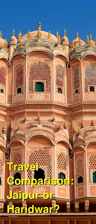 Jaipur vs. Haridwar Travel Comparison