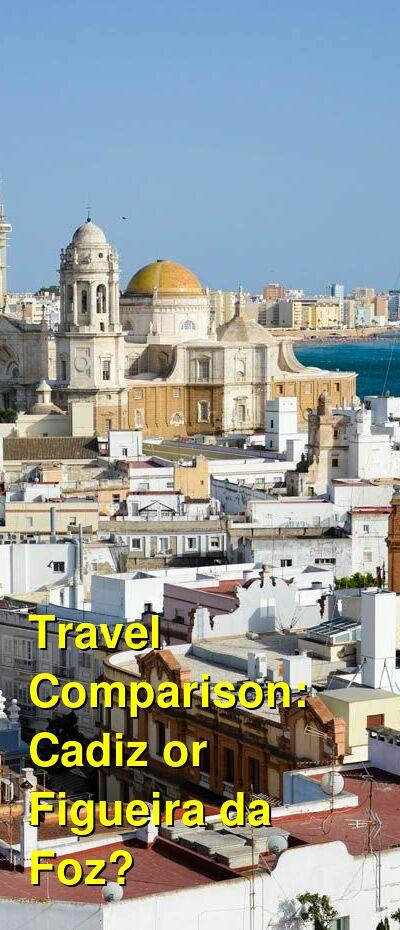 Cadiz vs. Figueira da Foz Travel Comparison