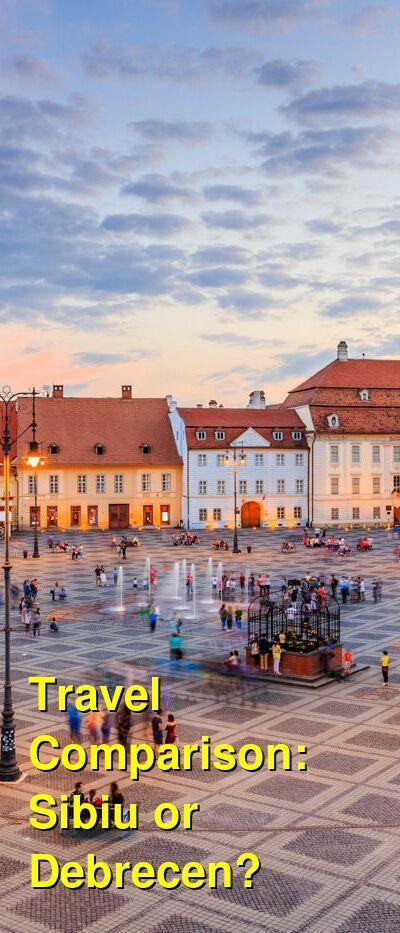 Sibiu vs. Debrecen Travel Comparison