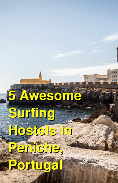5 Awesome Surfing Hostels in Peniche, Portugal | Budget Your Trip