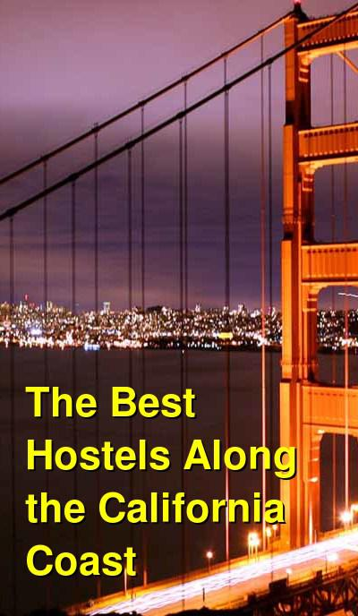 The Best Hostels Along the California Coast | Budget Your Trip