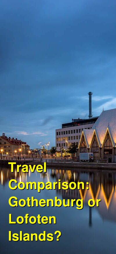 Gothenburg vs. Lofoten Islands Travel Comparison