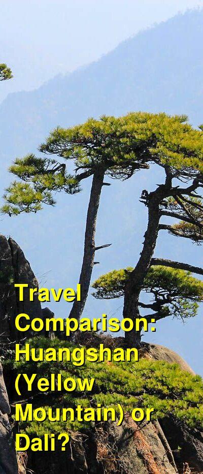 Huangshan (Yellow Mountain) vs. Dali Travel Comparison