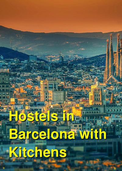 Hostels in Barcelona with Kitchens | Budget Your Trip