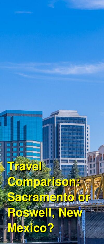 Sacramento vs. Roswell, New Mexico Travel Comparison