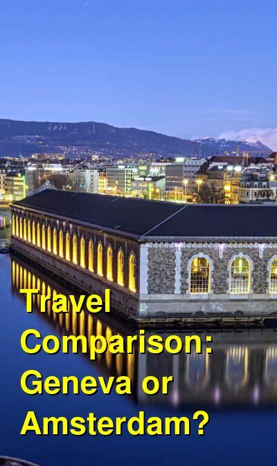 Geneva vs. Amsterdam Travel Comparison