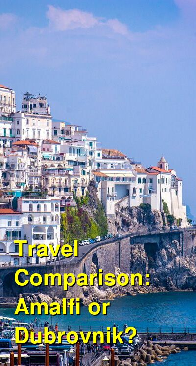 Amalfi vs. Dubrovnik Travel Comparison