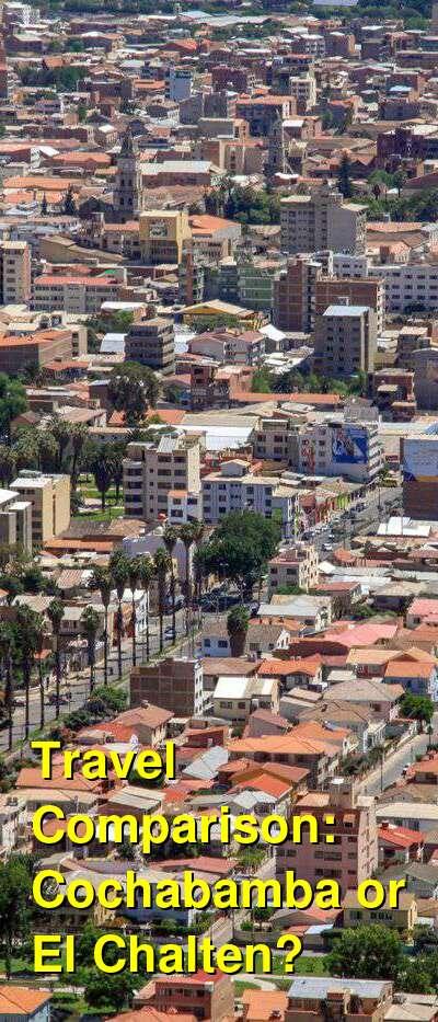 Cochabamba vs. El Chalten Travel Comparison