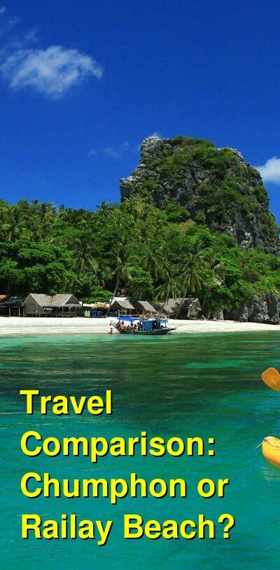 Chumphon vs. Railay Beach Travel Comparison