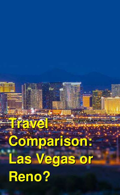 Las Vegas vs. Reno Travel Comparison