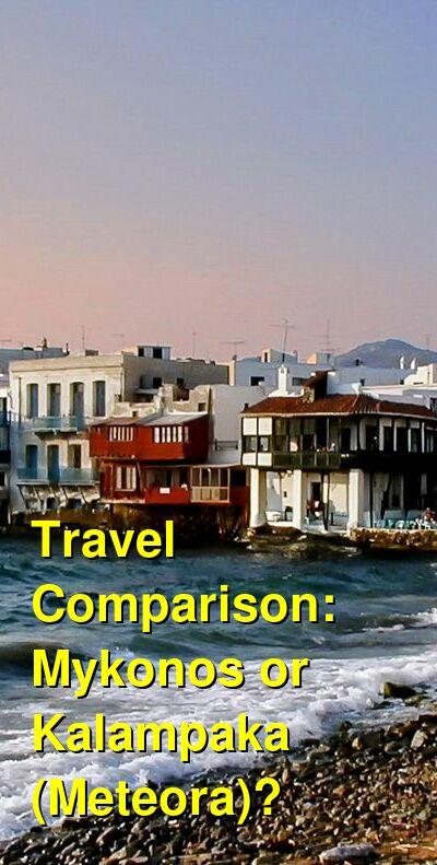 Mykonos vs. Kalampaka (Meteora) Travel Comparison