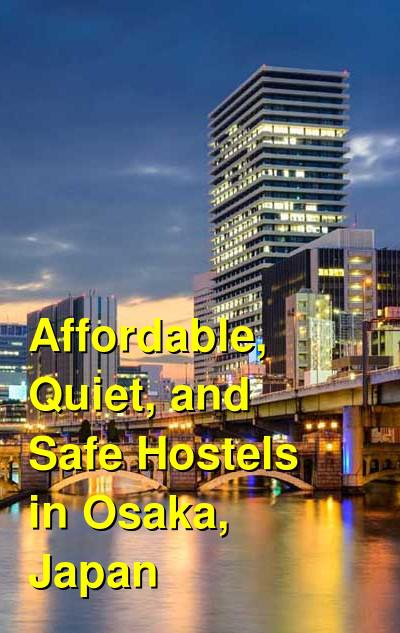 Affordable, Quiet, and Safe Hostels in Osaka, Japan | Budget Your Trip