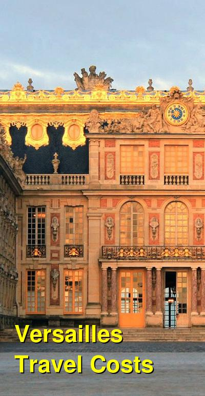 Versailles Travel Cost - Average Price of a Vacation to Versailles: Food & Meal Budget, Daily & Weekly Expenses | BudgetYourTrip.com