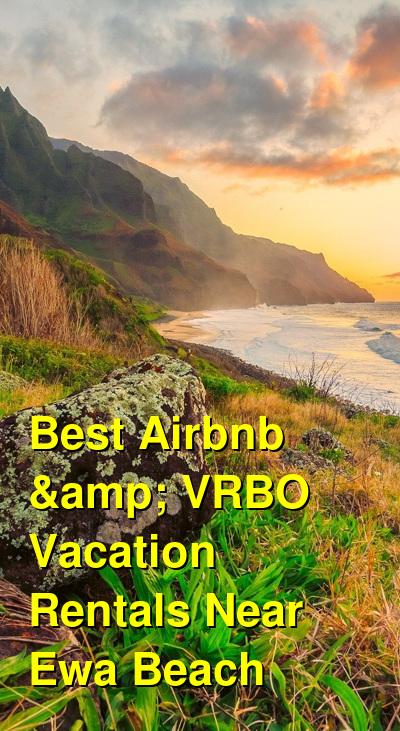 Best Airbnb & VRBO Vacation Rentals Near Ewa Beach | Budget Your Trip