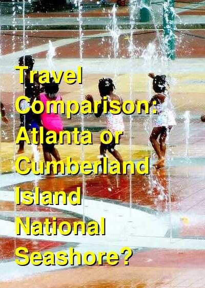 Atlanta vs. Cumberland Island National Seashore Travel Comparison