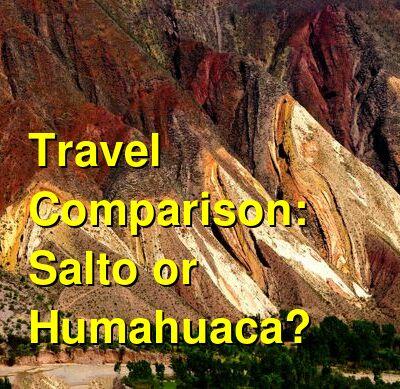 Salto vs. Humahuaca Travel Comparison