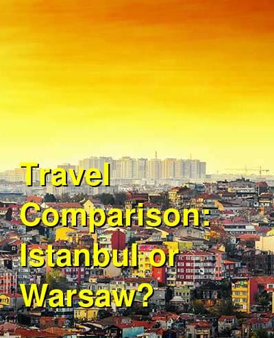 Istanbul vs. Warsaw Travel Comparison