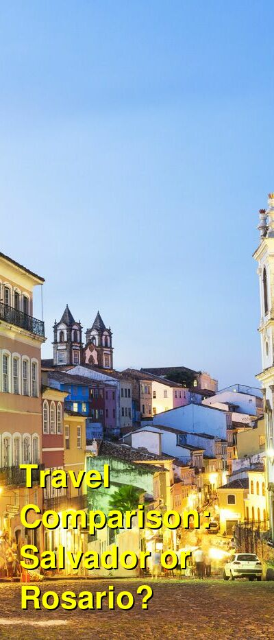 Salvador vs. Rosario Travel Comparison
