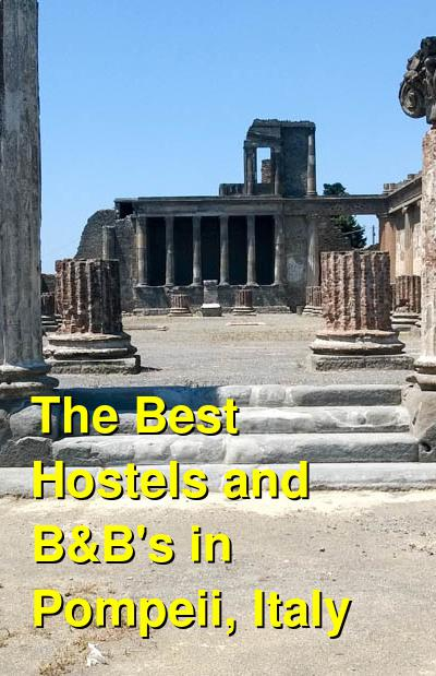 The Best Hostels and B&B's in Pompeii, Italy | Budget Your Trip