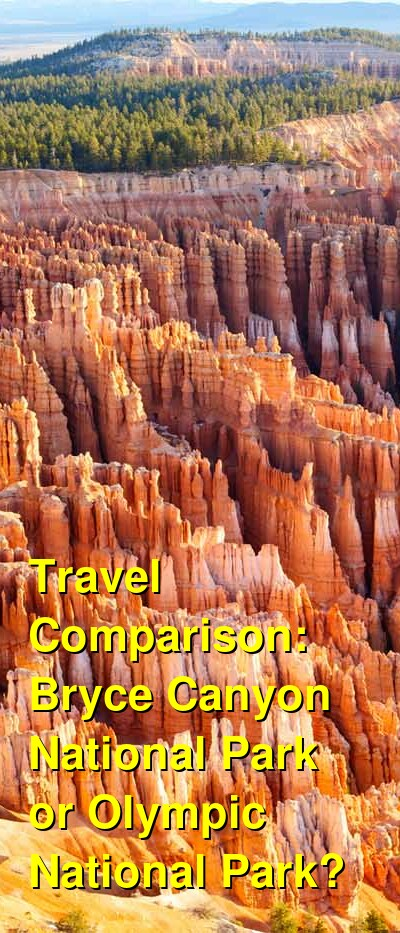Bryce Canyon National Park vs. Olympic National Park Travel Comparison