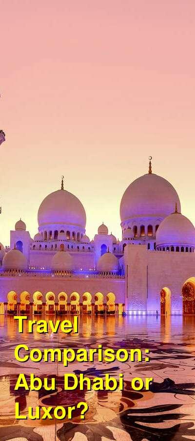 Abu Dhabi vs. Luxor Travel Comparison