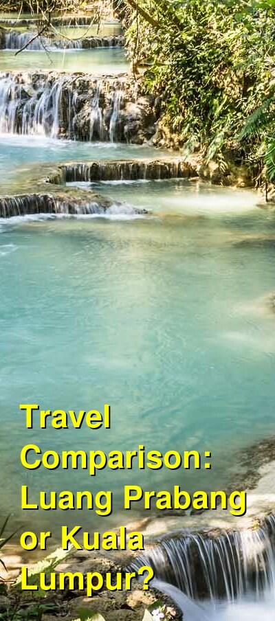 Luang Prabang vs. Kuala Lumpur Travel Comparison
