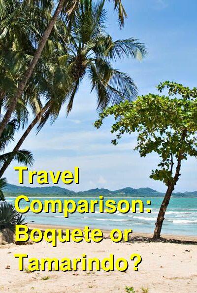 Boquete vs. Tamarindo Travel Comparison
