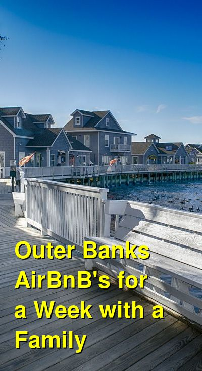 The Best Outer Banks VRBO's and Airbnb's for a Week with Family (May 2021) | Budget Your Trip