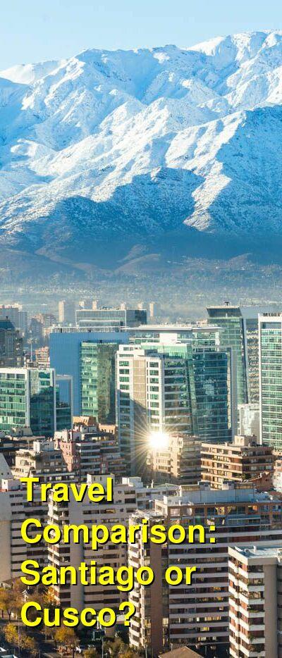 Santiago vs. Cusco Travel Comparison