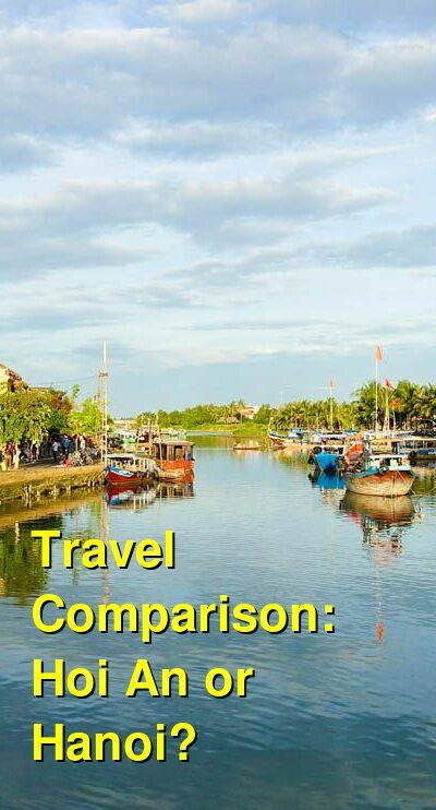 Hoi An vs. Hanoi Travel Comparison