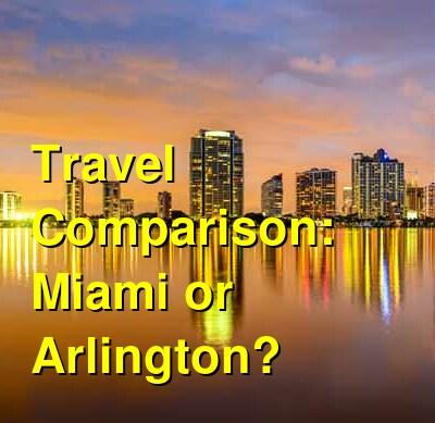 Miami vs. Arlington Travel Comparison